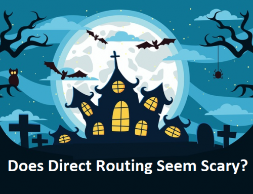 Does Direct Routing Seem Scary?